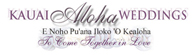 Kauai Aloha Weddings: To Come Together In Love