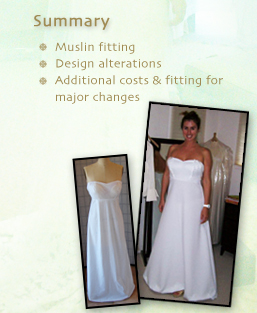 Summary: Muslin fitting; Design alterations; Additional costs & fitting for major changes